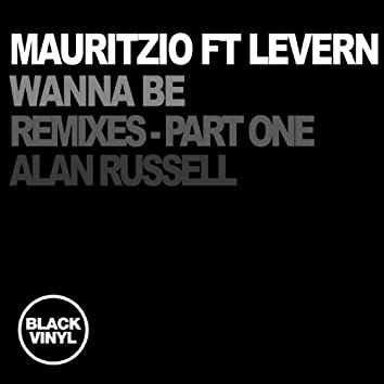 Wanna Be (feat. Levern) [Remixes, Part. 1]