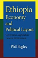 Ethiopia Economy and Political Layout: Governance, Agriculture General Environment