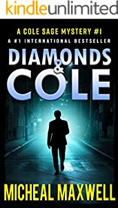 Diamonds and Cole: A Mystery Suspense Novel full of twists and turns! (A Cole Sage Mystery Book 1)