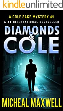 Diamonds and Cole: A Mystery and Suspense Novel (A Cole Sage Romantic Suspense Mystery Book 1)