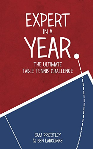 New Expert In A Year: The Ultimate Table Tennis Challenge