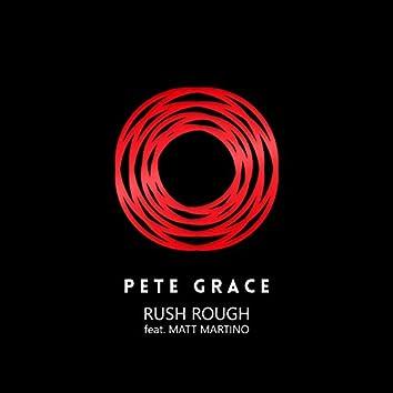 Rush Rough