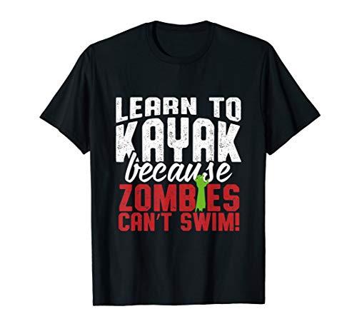 Kajak lernen, weil Zombies nicht schwimmen können T-Shirt