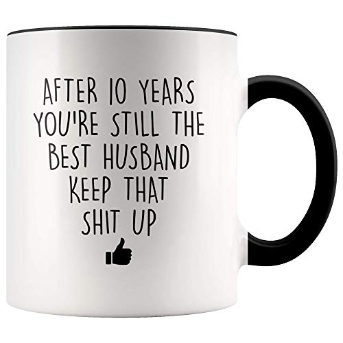10 Year Anniversary Coffee Mug for Him, 11 Ounces, 10th Wedding Anniversary Cup for Husband, Ten Years, Tenth Year, 10th Year