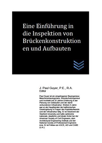 Eine Einführung in die Inspektion von Brückenkonstruktionen und Aufbauten (German Edition)