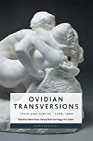 Ovidian Transversions: Iphis and Ianthe, 1350-1650 (Conversions)