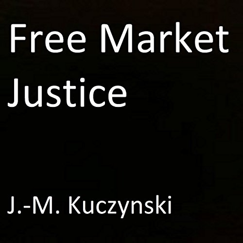 Free Market Justice  By  cover art