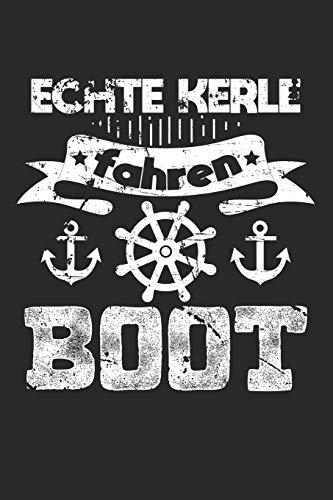 Echte Kerle Fahren Boot: Din A5 Liniertes Heft Mit Linien Für Jeden Bootsfahrer | Notizbuch Tagebuch Planer Kapitän Boot Schiff | Notiz Buch Geschenk Schifffahrt Boot Bootsfahrt Notebook