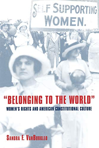 Compare Textbook Prices for Belonging to the World: Women's Rights and American Constitutional Culture Bicentennial Essays on the Bill of Rights 1 Edition ISBN 9780195069723 by VanBurkleo, Sandra F.