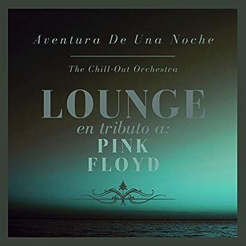 Aventura De Una Noche: Lounge En Tributo a Pink Floyd