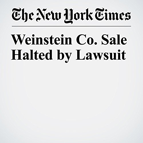 Weinstein Co. Sale Halted by Lawsuit copertina