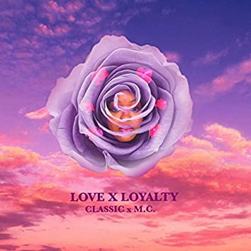 Love x Loyalty