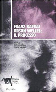 Franz Kafka/Orson Welles: il processo