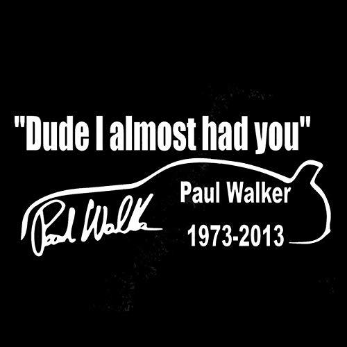 OLUYNG Adesivo per Auto 14,5 cm * 6,5 cm Car Styling Paul Walker Guy I Almost Had You Adesivi per Auto in Vinile Accessori C5-1964Argento
