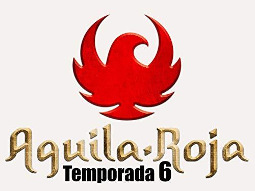 Aguila Roja - Temporada 6