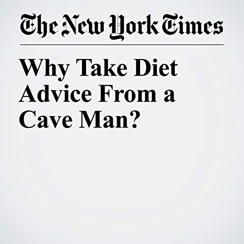 Why Take Diet Advice From a Cave Man? copertina