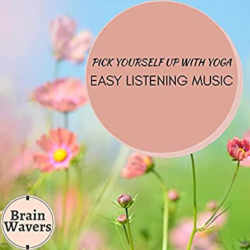 Pick Yourself Up With Yoga - Easy Listening Music