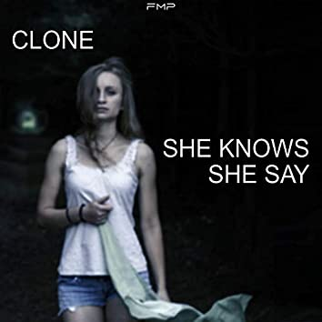 She Knows She Say
