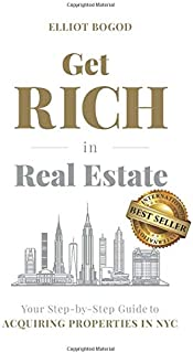 Get Rich in Real Estate: Your Step-by-Step Guide to Acquiring Properties in NYC