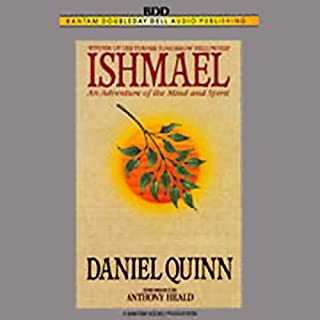 Ishmael     An Adventure of the Mind and Spirit              By:                                                                                                                                 Daniel Quinn                               Narrated by:                                                                                                                                 Anthony Heald                      Length: 2 hrs and 54 mins     2,481 ratings     Overall 4.5