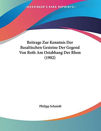 Beitrage Zur Kenntnis Der Basaltischen Gesteine Der Gegend Von Roth Am Ostabhang Der Rhon (1902)