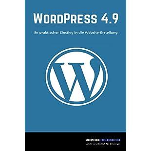 WordPress 4.9 Ihr praktischer Einstieg in die Website-Erstellung (German Edition)