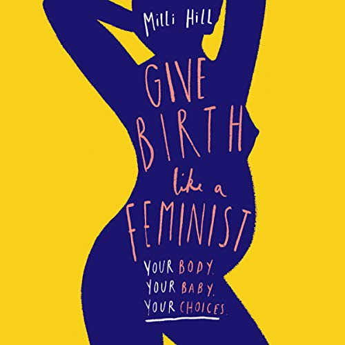 Give Birth Like a Feminist audiobook cover art