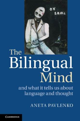 The Bilingual Mind: And What it Tells Us about Language and Thought (English Edition)