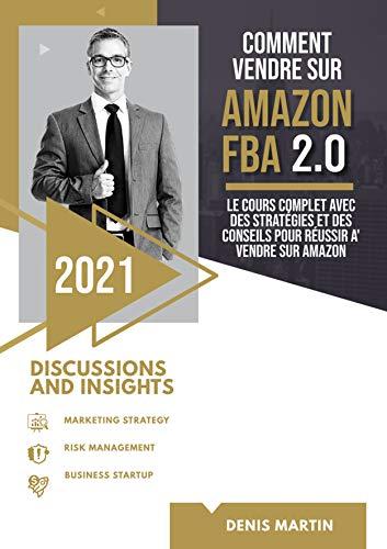 Amazon Fba 2.0; le cours complet avec des stratégies et des conseils pour réussir à vendre sur amazon