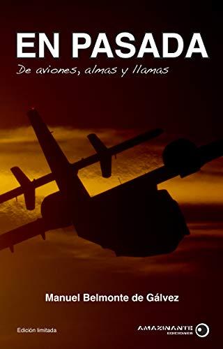 En pasada. De aviones, almas y llamas.