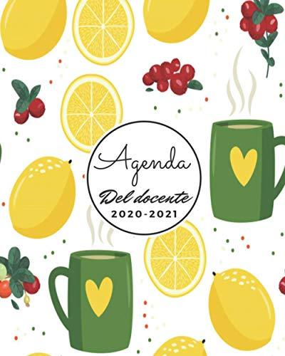Agenda del Docente 2020-2021: Registro del Professore | Agenda Giornaliera 2020 - 2021 | Calendario per Insegnant | 12 Mesi | Agenda settimanale e mensile, … | Motivo Limone (Italian Edition)