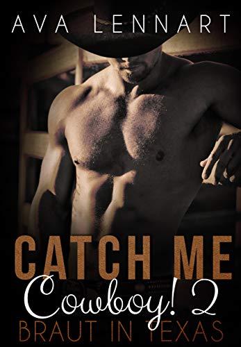 Catch me, Cowboy! 2: Braut in Texas