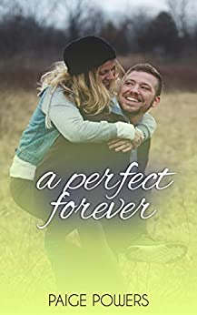 A Perfect Forever: A Sweet Clean Romance (Leap of Love Series Book 1) by [Paige Powers]