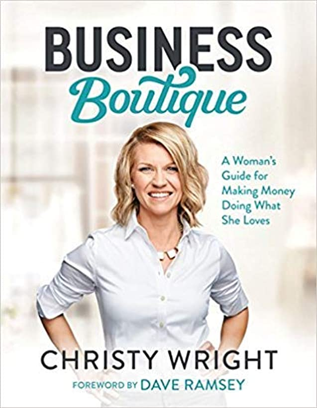 [By Christy Wright ] Business Boutique: A Woman's Guide for Making Money Doing What She Loves (Hardcover)【2018】by Christy Wright (Author) (Hardcover)