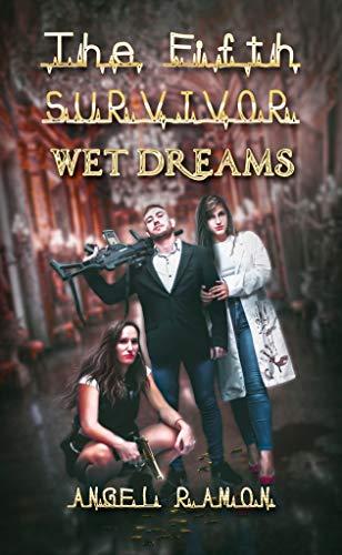 The Fifth Survivor: Wet Dreams