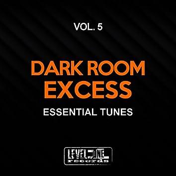 Dark Room Excess, Vol. 5 (Essential Tunes)