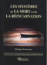 Les mystères de la mort et de la réincarnation de Philippe Deschamps