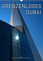 Grenzenloses Dubai (Wandkalender 2022 DIN A3 hoch): Das grenzenlose Dubai in 12 eindrucksvollen modernen und traditionellen Motiven des Fotografen Karl H. Warkentin. (Monatskalender, 14 Seiten )