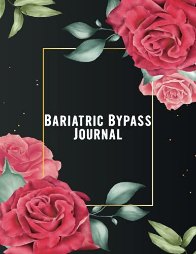 Bariatric Bypass Journal: Preoperative and Postoperative Vitamins and Supplements Journal With Food Trackers, Mindful Eating Worksheets, Weight Trackers, Medications Exercise and More.