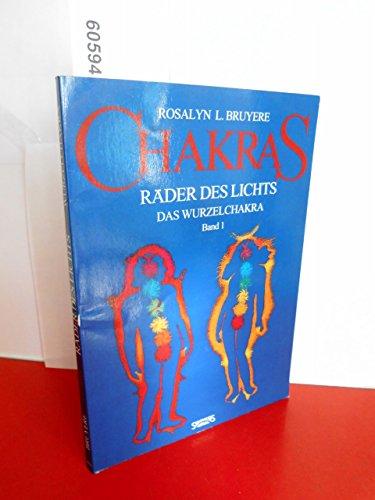 Chakras, Räder des Lichts I. Das Wurzelchakra
