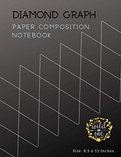 Diamond Graph Paper Composition Notebook: Axonometric Diamonds Graphing Guides Blank Quad Ruled or Drawing & Writing Artwork Math Design Gray Lined ... ( Pages Size 8.5 x 11 Inches. ) Series 16