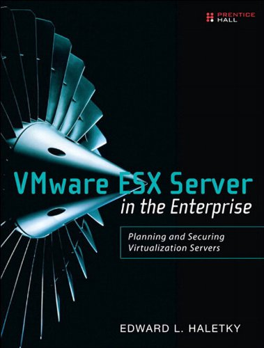 VMware ESX Server in the Enterprise: Planning and Securing Virtualization Servers (English Edition)