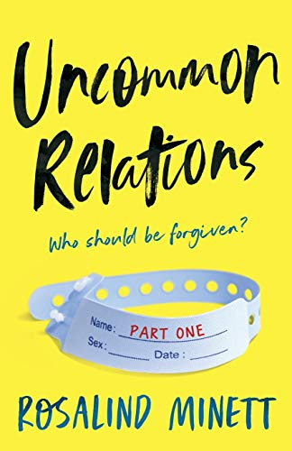 Book: UNCOMMON RELATIONS - Who should be forgiven - suspenseful psychological fiction by Rosalind Minett