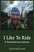 I Like to Ride: A TransAmerican Journey