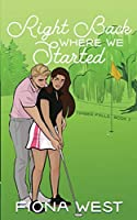 Right Back Where We Started: A Small Town Romance (Timber Falls)