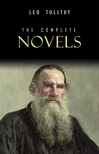 Leo Tolstoy: The Complete Novels and Novellas (English Edition)