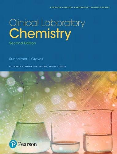 Compare Textbook Prices for Clinical Laboratory Chemistry Pearson Clinical Laboratory Science Series 2 Edition ISBN 9780134413327 by Sunheimer, Robert,Graves, Linda