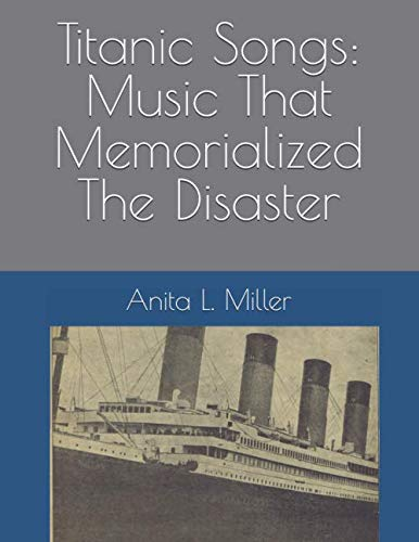Titanic Songs: Music That Memorialized The Disaster