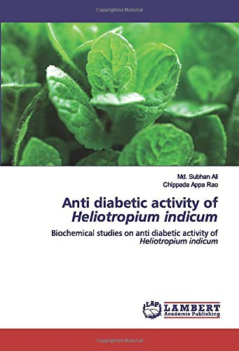 Anti diabetic activity of Heliotropium indicum: Biochemical studies on anti diabetic activity of Heliotropium indicum
