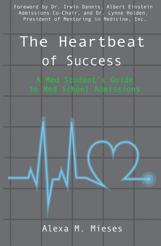 The Heartbeat Of Success A Med Students Guide To Med School Admissions